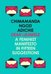 Dear Ijeawele, or a Feminist Manifesto In Fifteen Suggestions - Chimamanda Ngozi Adichie (Paperback)