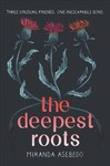 The Deepest Roots - Miranda Asebedo (Hardcover)