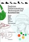 Fashion Patternmaking Techniques for Accessories - Antonio Donnanno (Paperback)