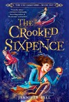 The Crooked Sixpence - Jennifer Bell (Paperback)