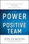 The Power of a Positive Team - Jon Gordon (Hardcover)