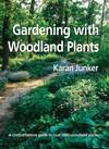 Gardening With Woodland Plants - Karan Junker (Hardcover)