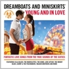 Dreamboats & Miniskirts - Young & In Love (CD)