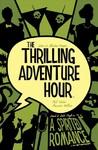 Thrilling Adventure Hour - Ben Acker (Paperback)