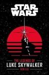 Star Wars: the Legends of Luke Skywalker - Ken Liu (Paperback) Cover
