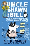 Uncle Shawn and Bill and the Pajimminy-Crimminy Unusual Adventure - A. L. Kennedy (Hardcover)