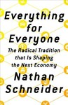 Everything for Everyone - Nathan Schneider (Hardcover)