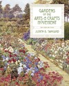 Gardens of the Arts and Crafts Movement - Judith B. Tankard (Hardcover)