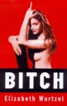 Bitch - Elizabeth Wurtzel (Paperback)