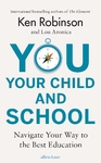 You, Your Child and School - Sir Ken Robinson (Hardcover)