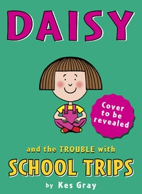 Daisy and the Trouble With School Trips - Kes Gray (Paperback) - Cover