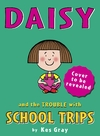 Daisy and the Trouble With School Trips - Kes Gray (Paperback)