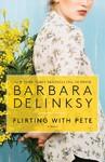 Flirting With Pete - Barbara Delinsky (Paperback)