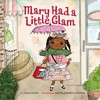 Mary Had a Little Glam - Tammi Sauer (Hardcover)