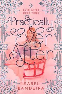 Practically Ever After - Isabel Bandeira (Paperback) - Cover
