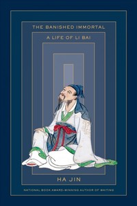 The Banished Immortal - Ha Jin (Hardcover)