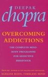 Overcoming Addictions - Deepak Chopra (Paperback)