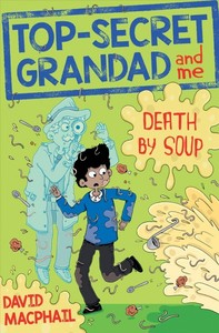 Top-Secret Grandad and Me: Death By Soup - David Macphail (Paperback) - Cover
