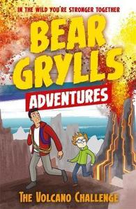 Bear Grylls Adventure 7: the Volcano Challenge - Bear Grylls (Paperback) - Cover