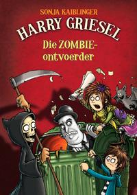Harry Griesel 4: Die Zombie-ontvoerder - Sonja Kaiblinger (Paperback) - Cover