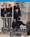 Disorganized Crime (Region A Blu-ray)