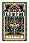 Tattoo Tarot: Ink & Intuition:Ink & Intuition - Megamunden (Cards)