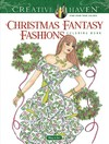 Creative Haven Christmas Fantasy Fashions Coloring Book - Ming-Ju Sun (Paperback)