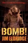 Bomb! - Jim Eldridge (Paperback)