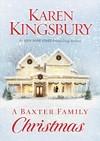 A Baxter Family Christmas - Karen Kingsbury (Paperback)