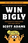 Win Bigly - Scott Adams (Paperback)