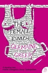 Female Eunuch - Dr. Germaine Greer (Paperback)