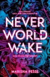 Neverworld Wake - Marisha Pessl (Paperback)