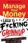 Manage your Money like a F*cking Grown Up - Sam Beckbessinger (Paperback)