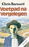 Voetpad Na Vergelegen - Chris Barnard (Paperback)