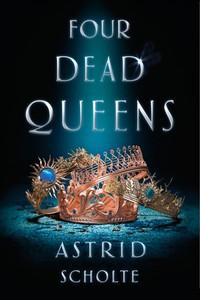 Four Dead Queens - Astrid Scholte (Hardcover)