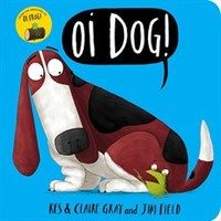 Oi Dog! Board Book - Kes Gray (Board book) - Cover