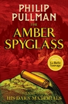 His Dark Materials: the Amber Spyglass - Philip Pullman (Hardcover)