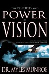 Principles and Power of Vision - Myles Munroe (Paperback)
