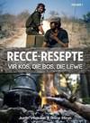 Recce-Resepte : Vir kos, die bos, die lewe - Justin Vermaak (Paperback)