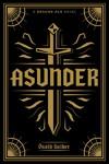 Dragon Age: Asunder - David Gaider (Hardcover)