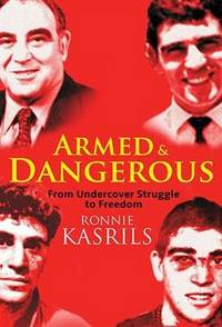Armed and Dangerous From Undercover Struggle to Freedom - Ronnie Kasrils (Paperback) - Cover
