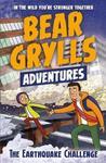 Bear Grylls Adventure 6: the Earthquake Challenge - Bear Grylls (Paperback)
