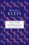 Love, Guilt and Reparation - The Melanie Klein Trust (Paperback)