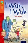 Oxford Reading Tree Treetops Fiction: Level 13: I Wish, I Wish - Paul Shipton (Paperback)