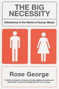 Big Necessity - Rose George (Paperback) - Cover