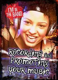 Recording and Promoting Your Music - Matthew Anniss (Paperback) - Cover