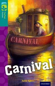 Oxford Reading Tree Treetops Fiction: Level 16: Carnival - Julie Sykes (Paperback) - Cover