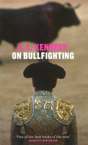 On Bullfighting - A. L. Kennedy (Paperback) - Cover