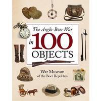 The Anglo-Boer War In 100 Objects - Johan Van Zyl (Hardback)