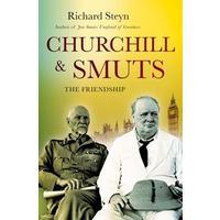 Churchill and Smuts - The Friendship - Richard Steyn
